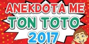ANEKDOTA ME TON TOTO 2017